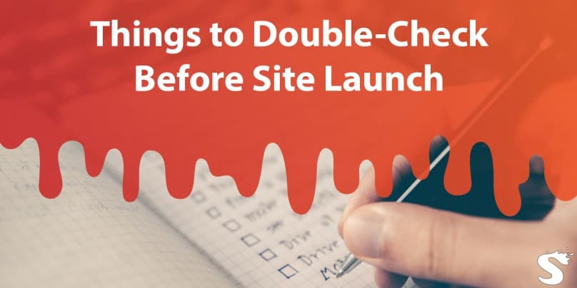 10 Important Things to Double Check Before Launching Your Website