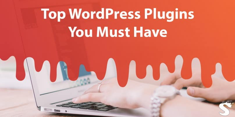 Top WordPress Plugins You Must Have