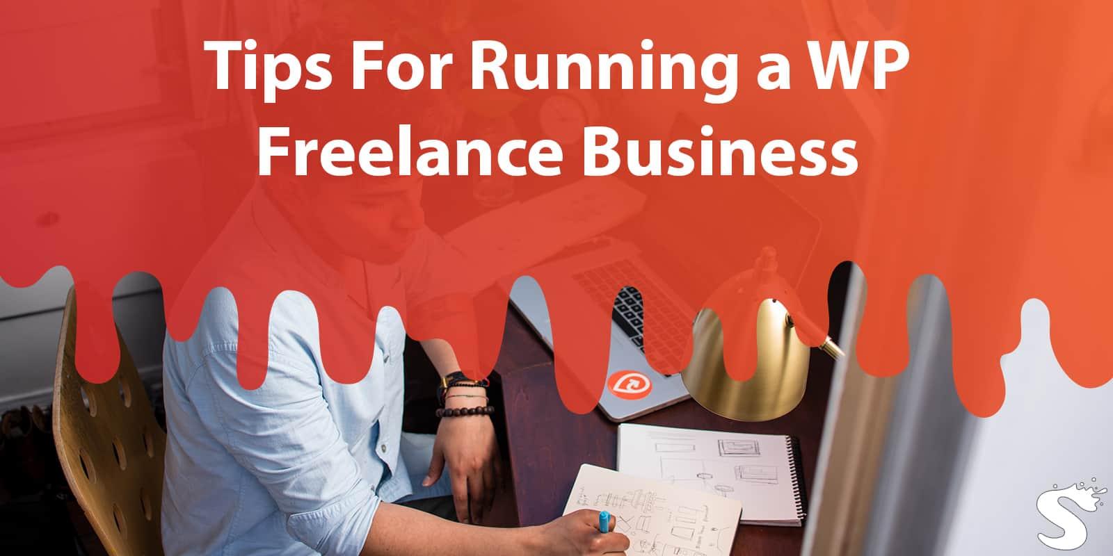 5 Tips For Running Your WordPress Freelance Business