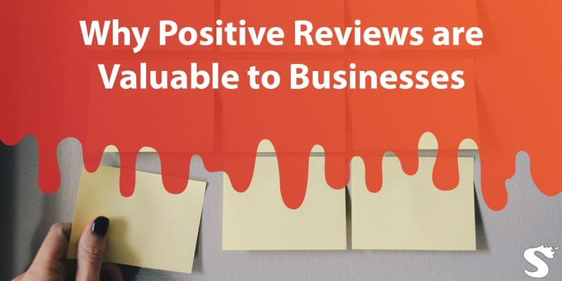 Why Positive Reviews are Valuable to Small Businesses