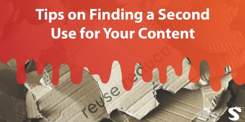 Tips on Finding a Second Use for Your Content