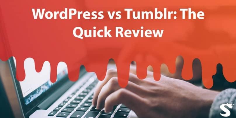 WordPress vs Tumblr: The Quick Review