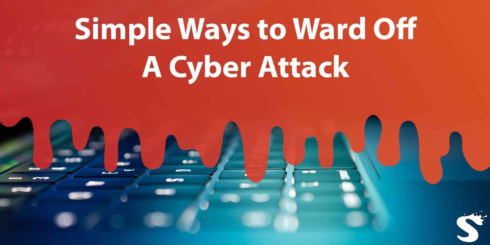 5 Simple Ways to Ward Off A Cyber Attack On Your Business