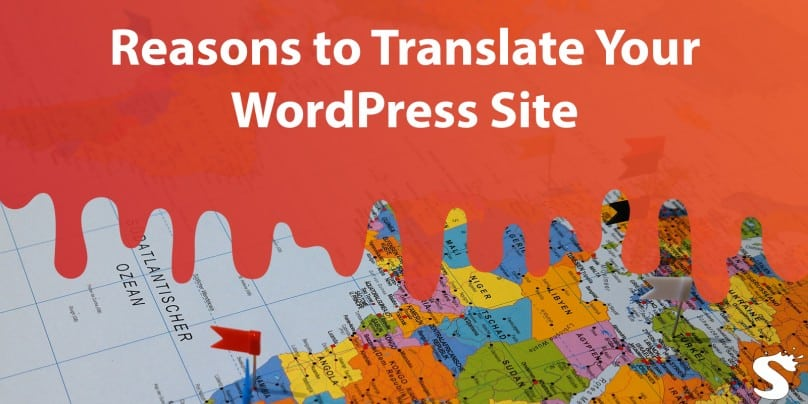 Top 7 Reasons to Translate Your WordPress Site