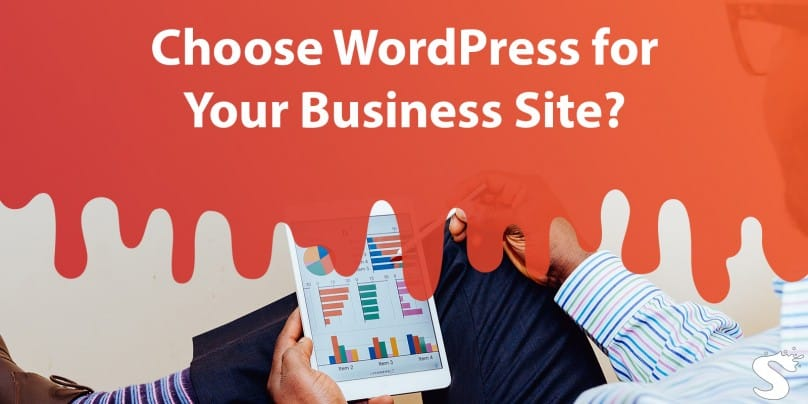 7 Reasons Why You Should Select WordPress For Your Business