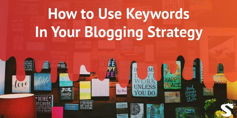 How to Use Keywords in Blogging Strategy