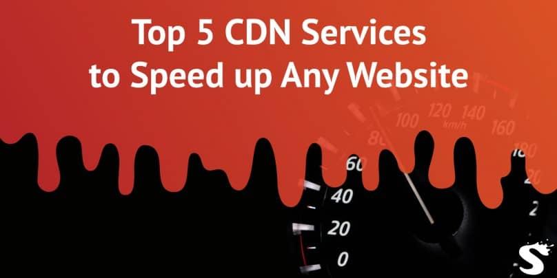 Top 5 CDN Services