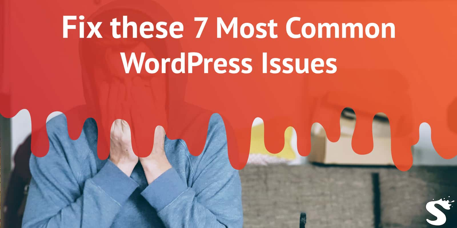 7 most common WP issues and how to fix them