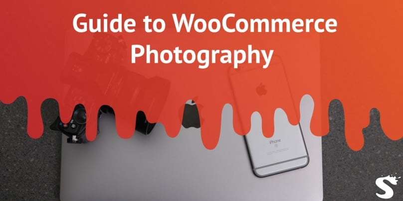Quick Guide to WooCommerce Photography