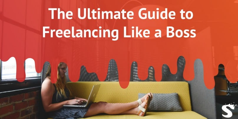 The Ultimate Guide to Freelancing Like a Boss
