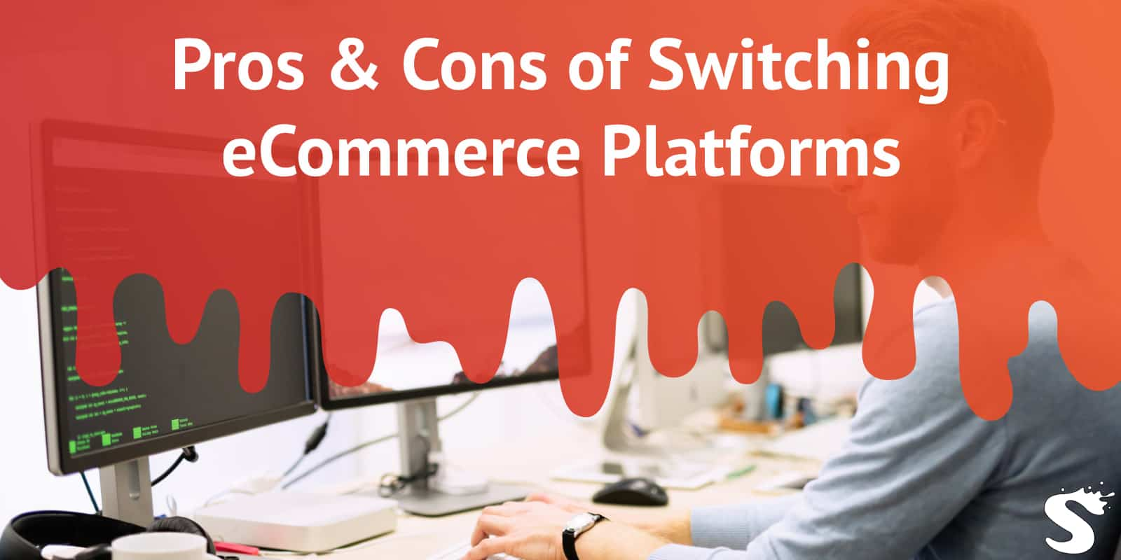 Pros and Cons of Switching Ecommerce Platforms