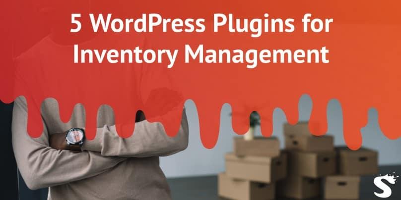 5 Best WordPress Plugins for Inventory Management