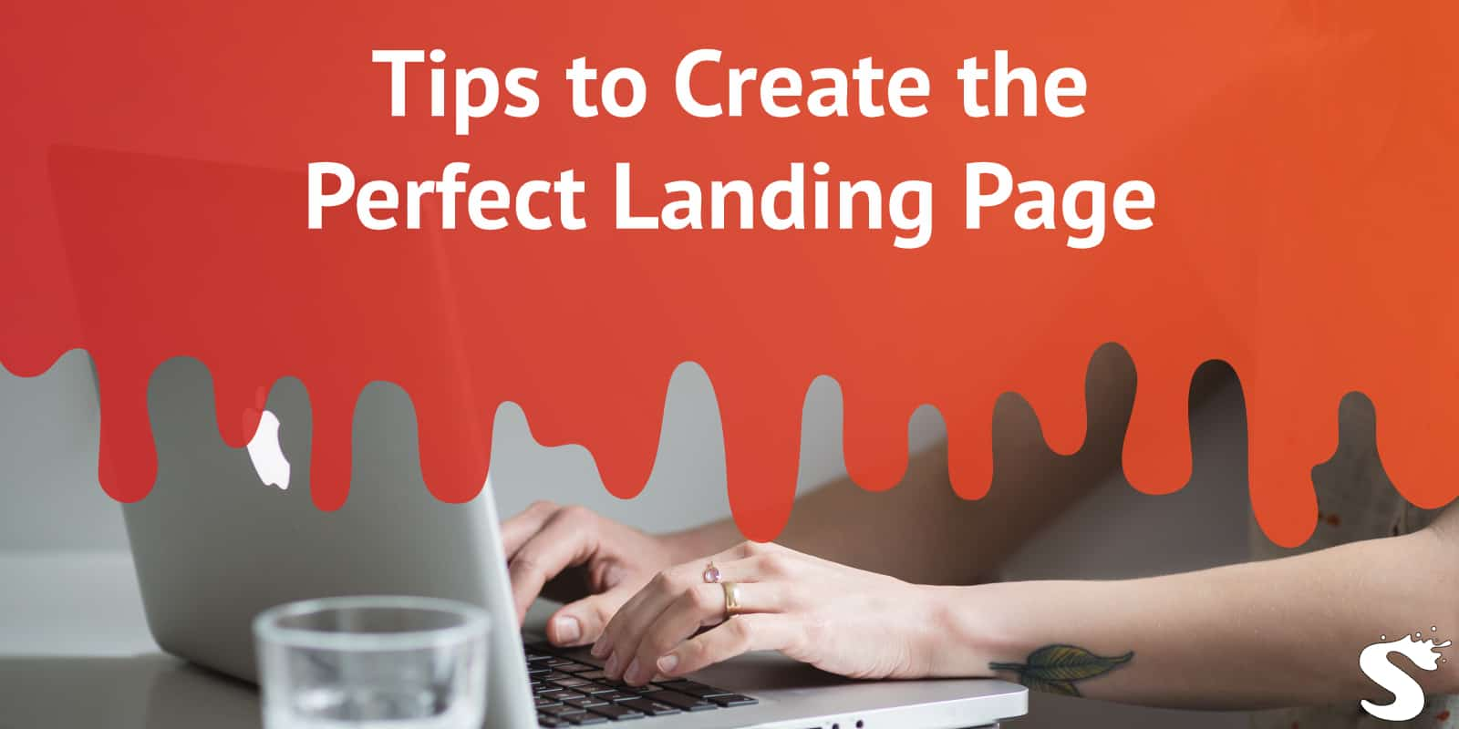 Tips to Create the Perfect Landing Page