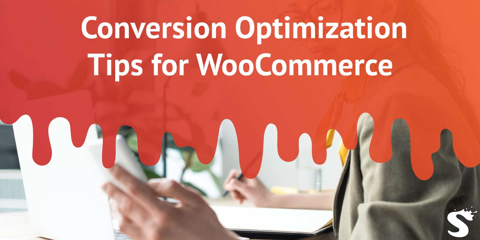 Conversion Optimizing Tips for WooCommerce