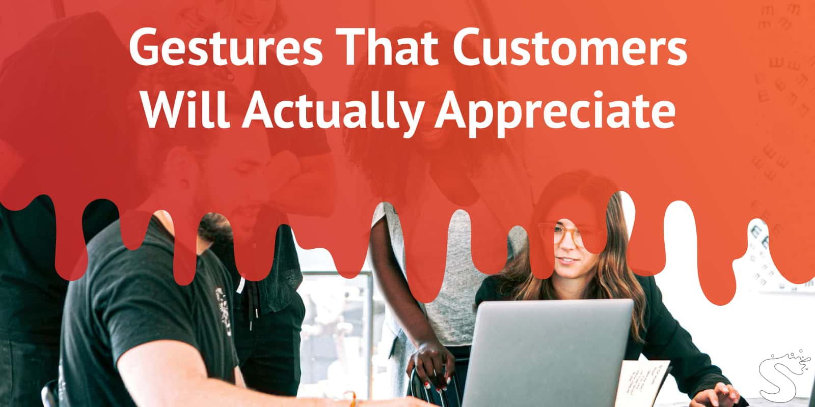 Gestures That Customers Will Really Appreciate