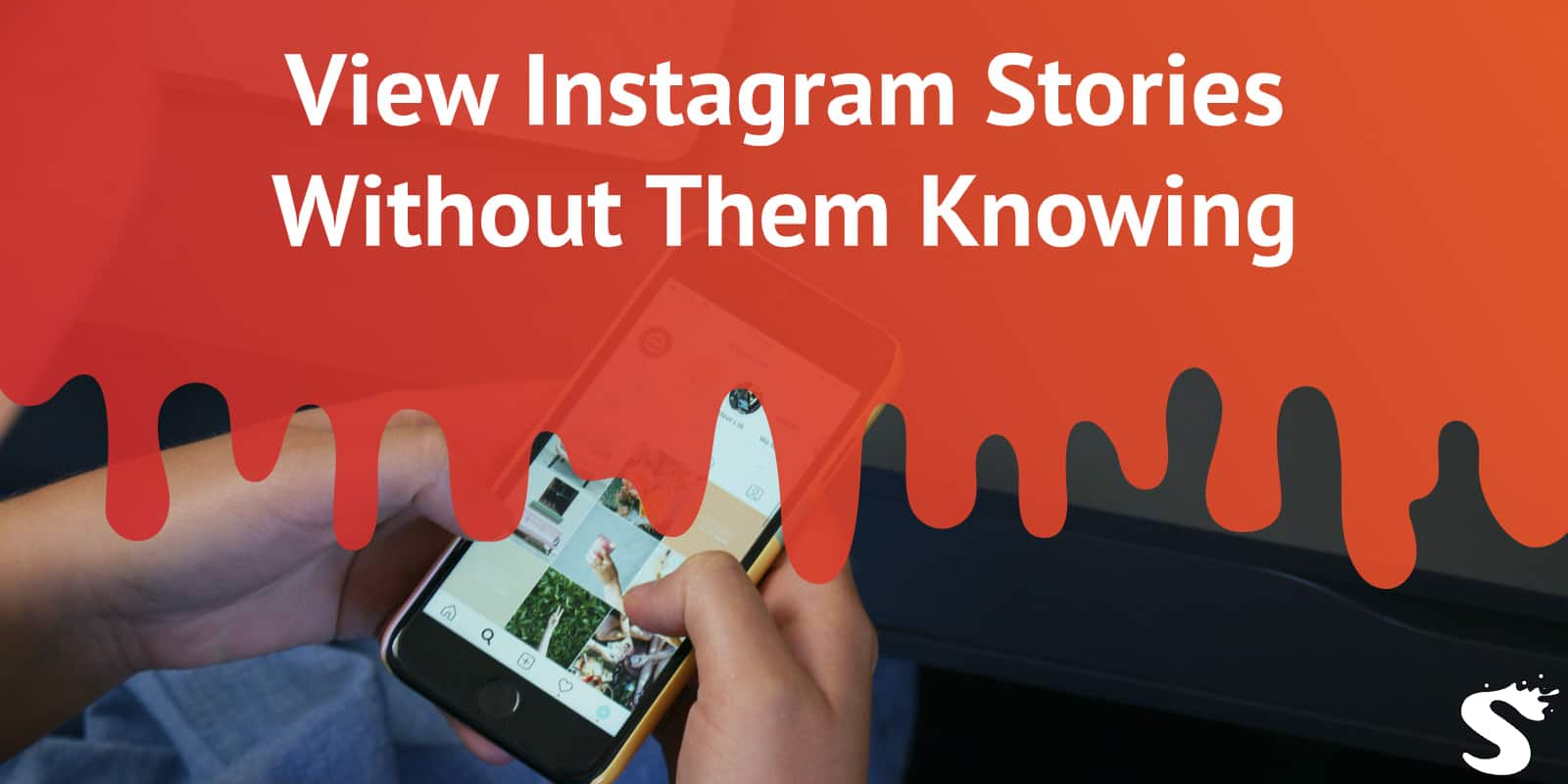 How to View Instagram Stories Without the Other Person Knowing
