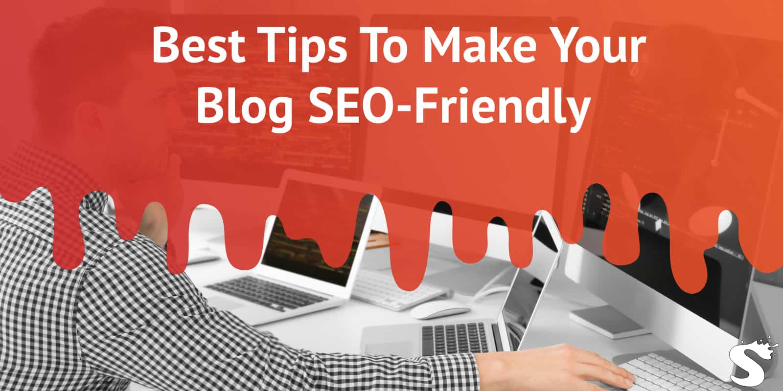 Tips For SEO Friendly Blog