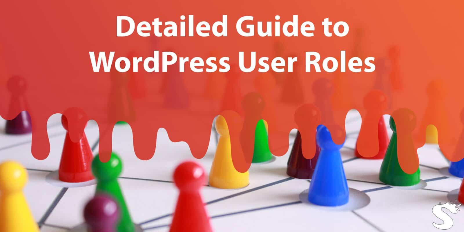 Detailed Guide to WordPress User Roles