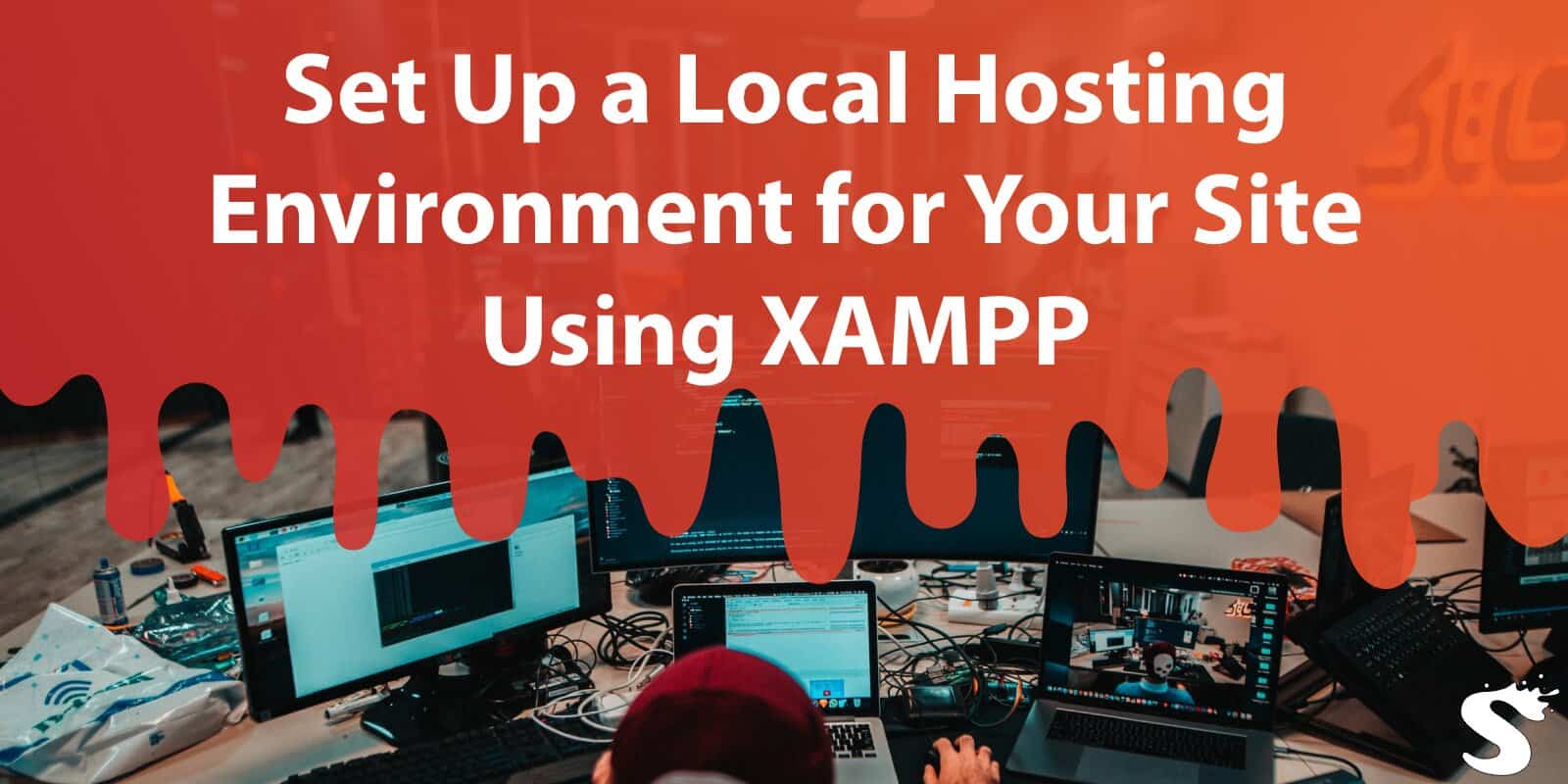Set Up a Local Hosting Environment for Your Site Using XAMPP