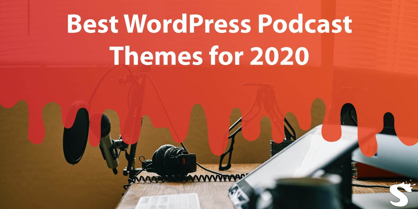 15 Best Wordpress Podcast Themes for 2020
