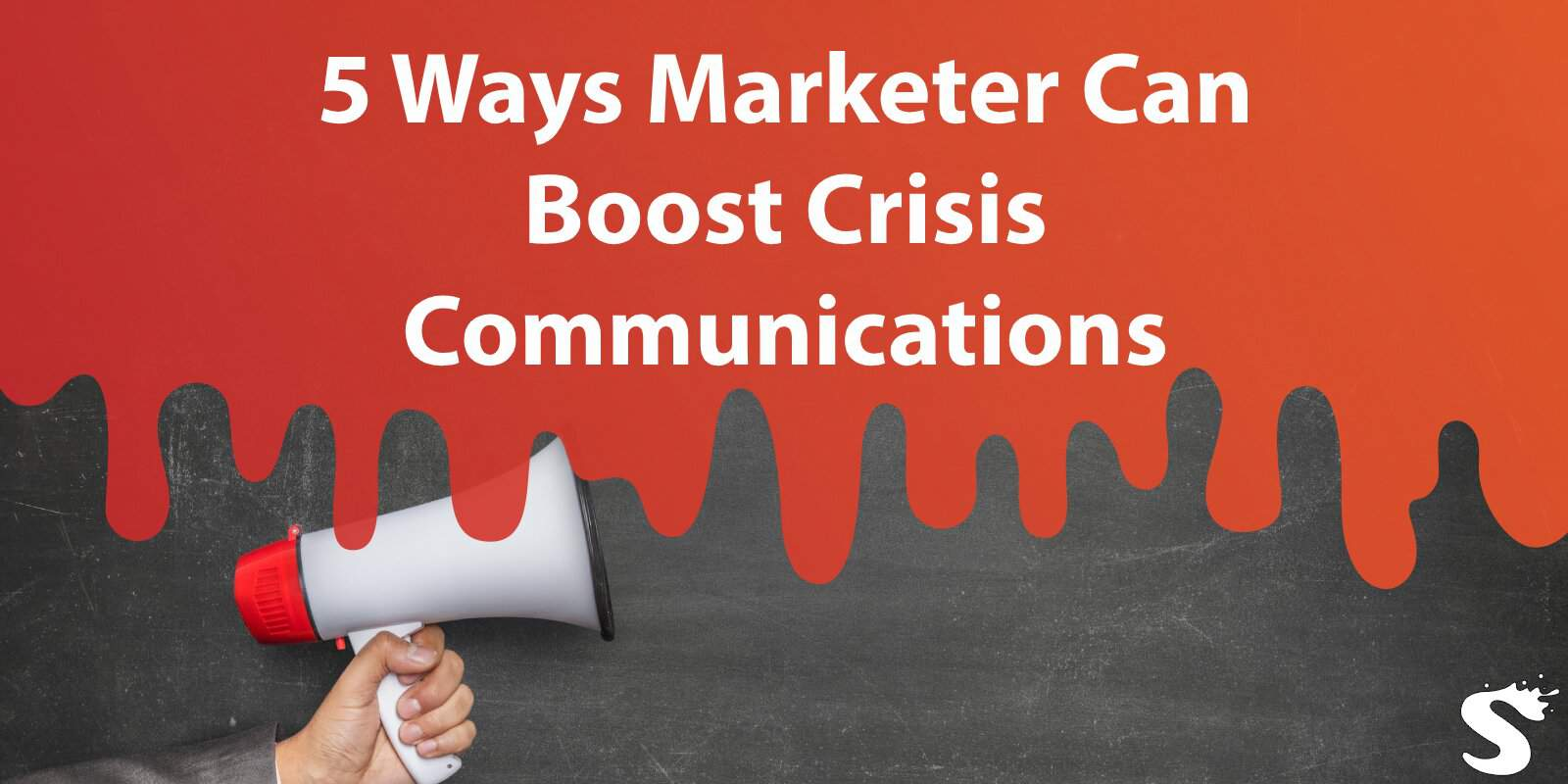 5 Ways Marketer Can Boost Crisis Communications
