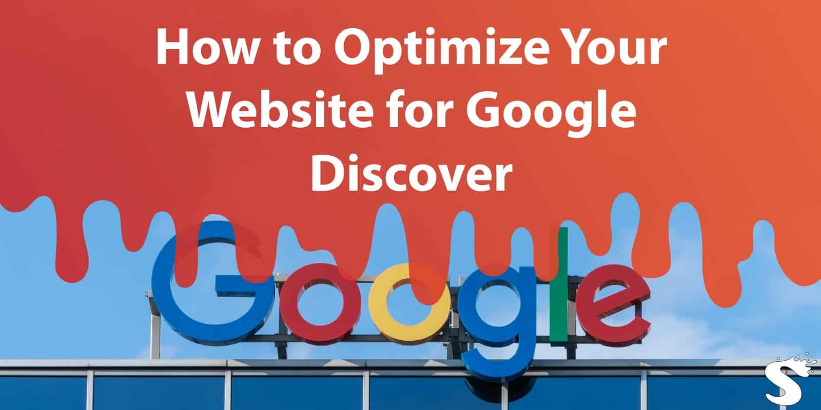 How to Optimize Your Website for Google Discover