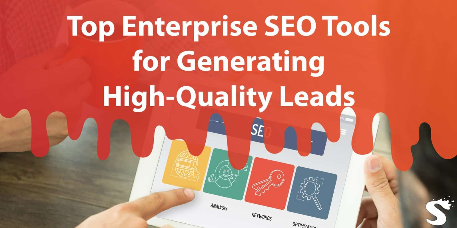 Top Enterprise Seo Tools for Generating High-quality Leads