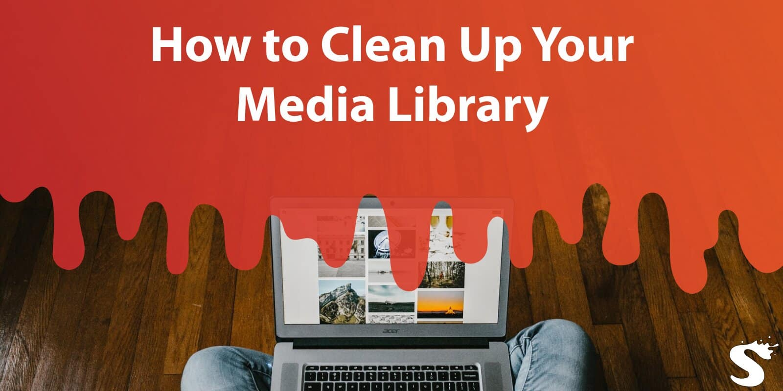 How to Clean Up Your Media Library
