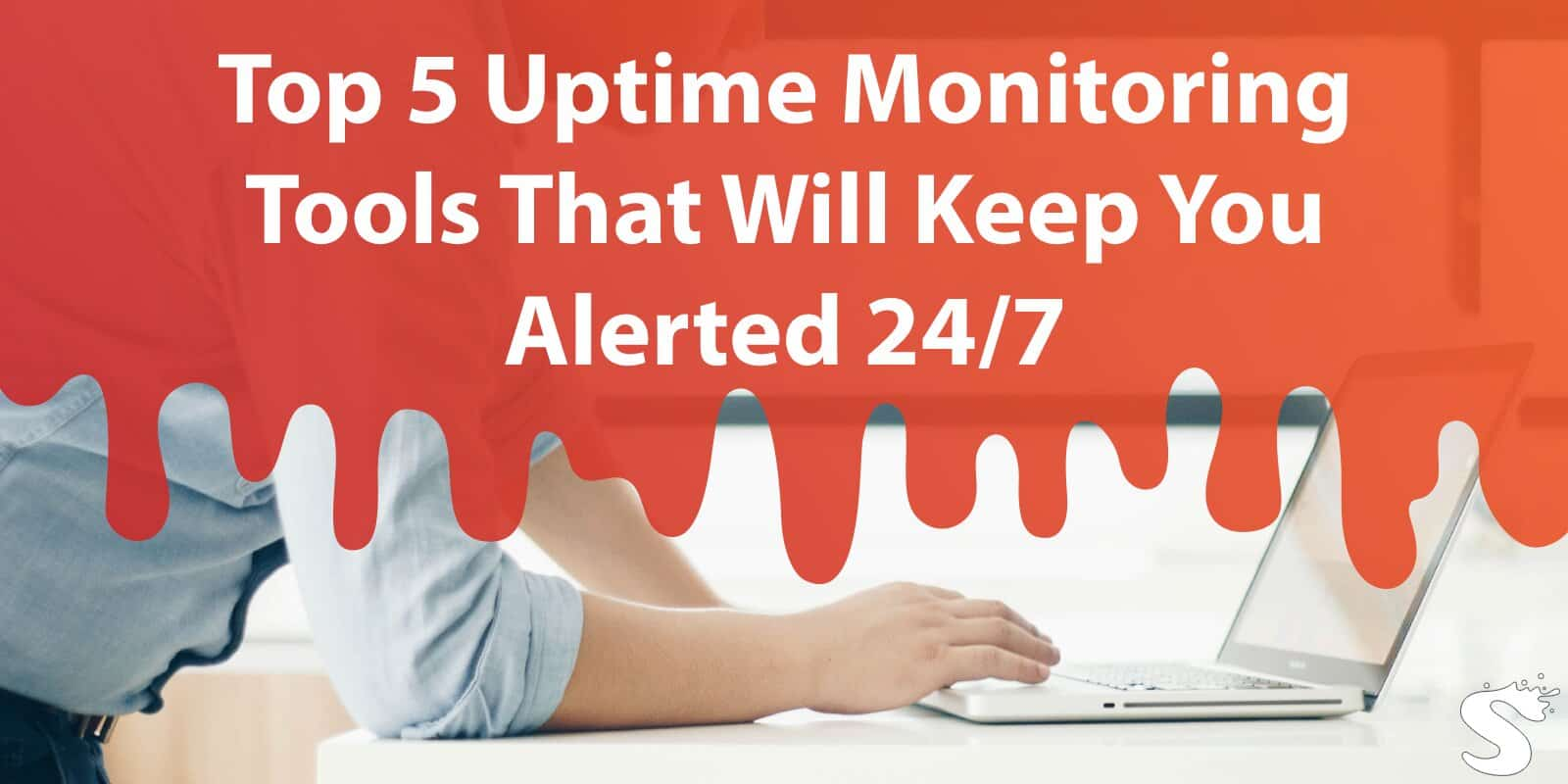 Top 5 Uptime Monitoring Tools