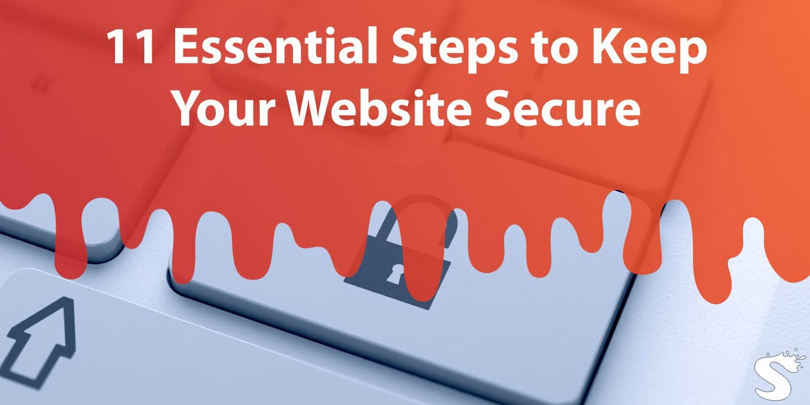 11 Essential Steps to Keep Your Website Secure