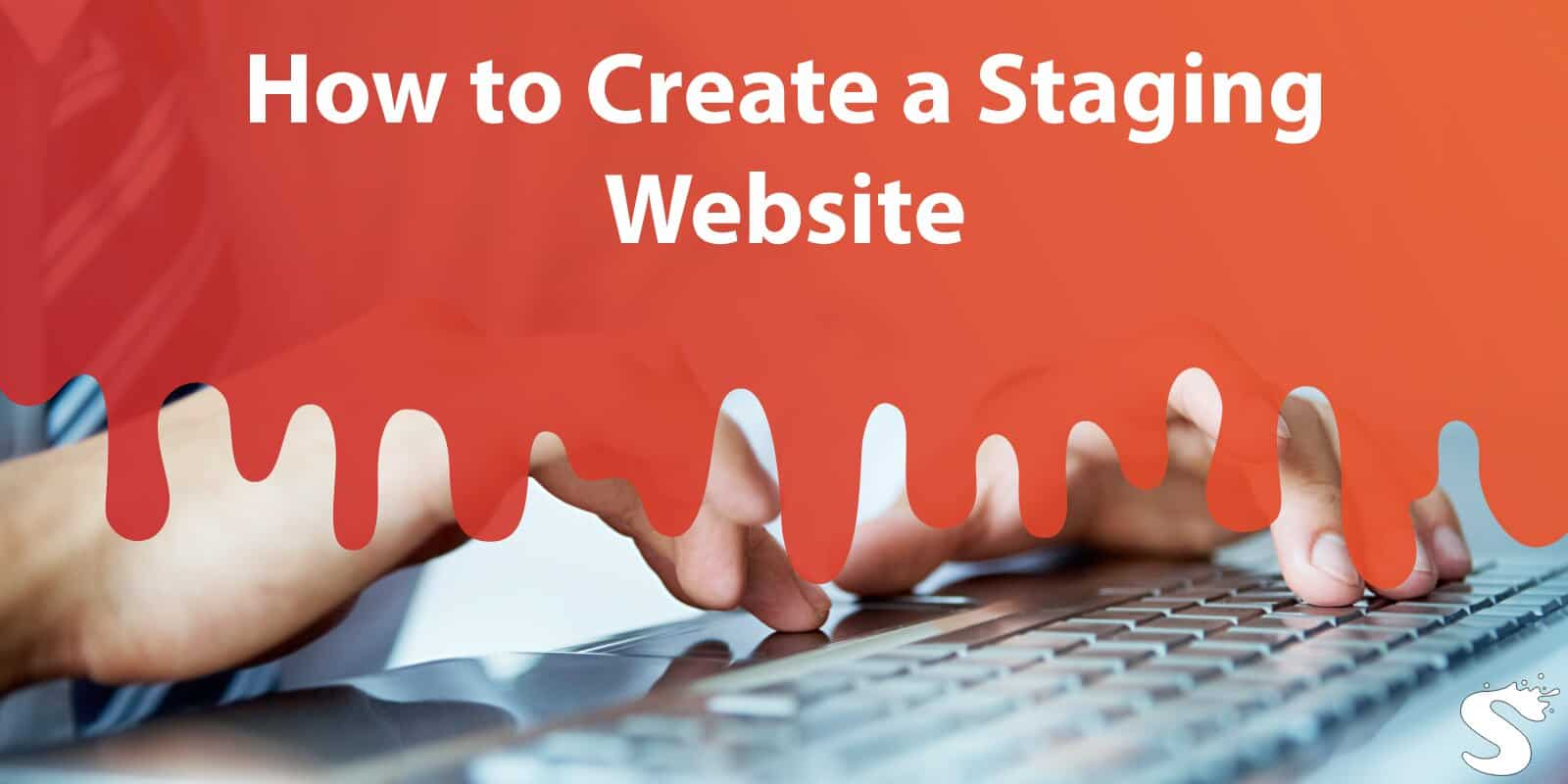 How to Create a Staging Website