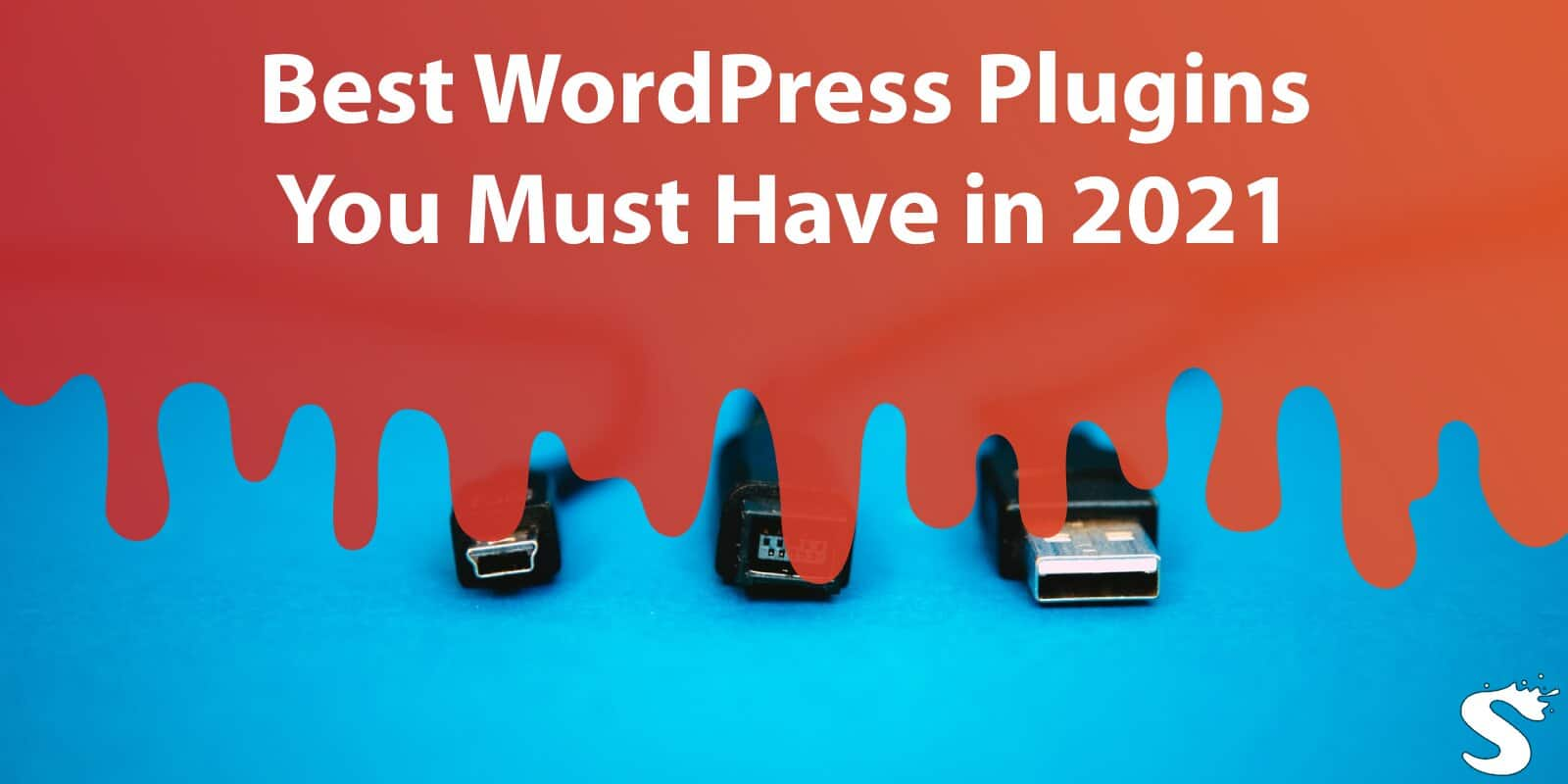Best WordPress Plugins You Must Have in 2021