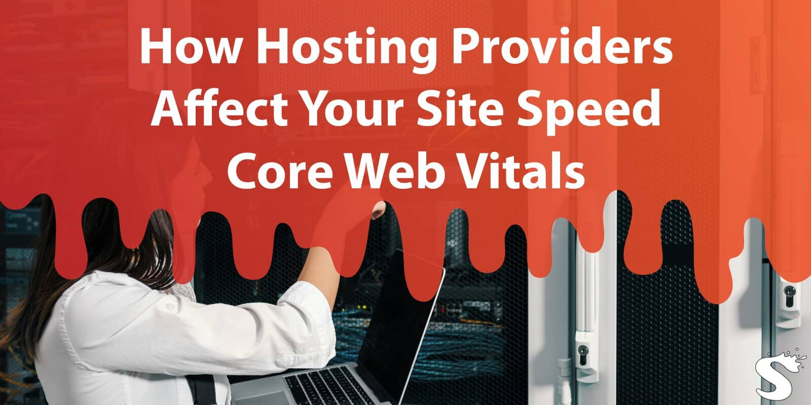 How Hosting Providers Affect Your Site Speed Core Web Vitals
