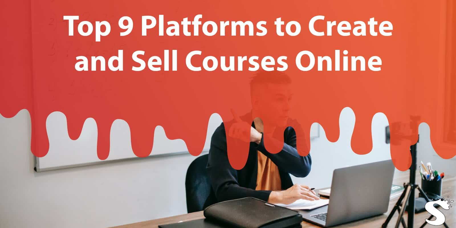 Top 9 Platforms to Create and Sell Courses Online: Make Money While Sharing Your Knowledge