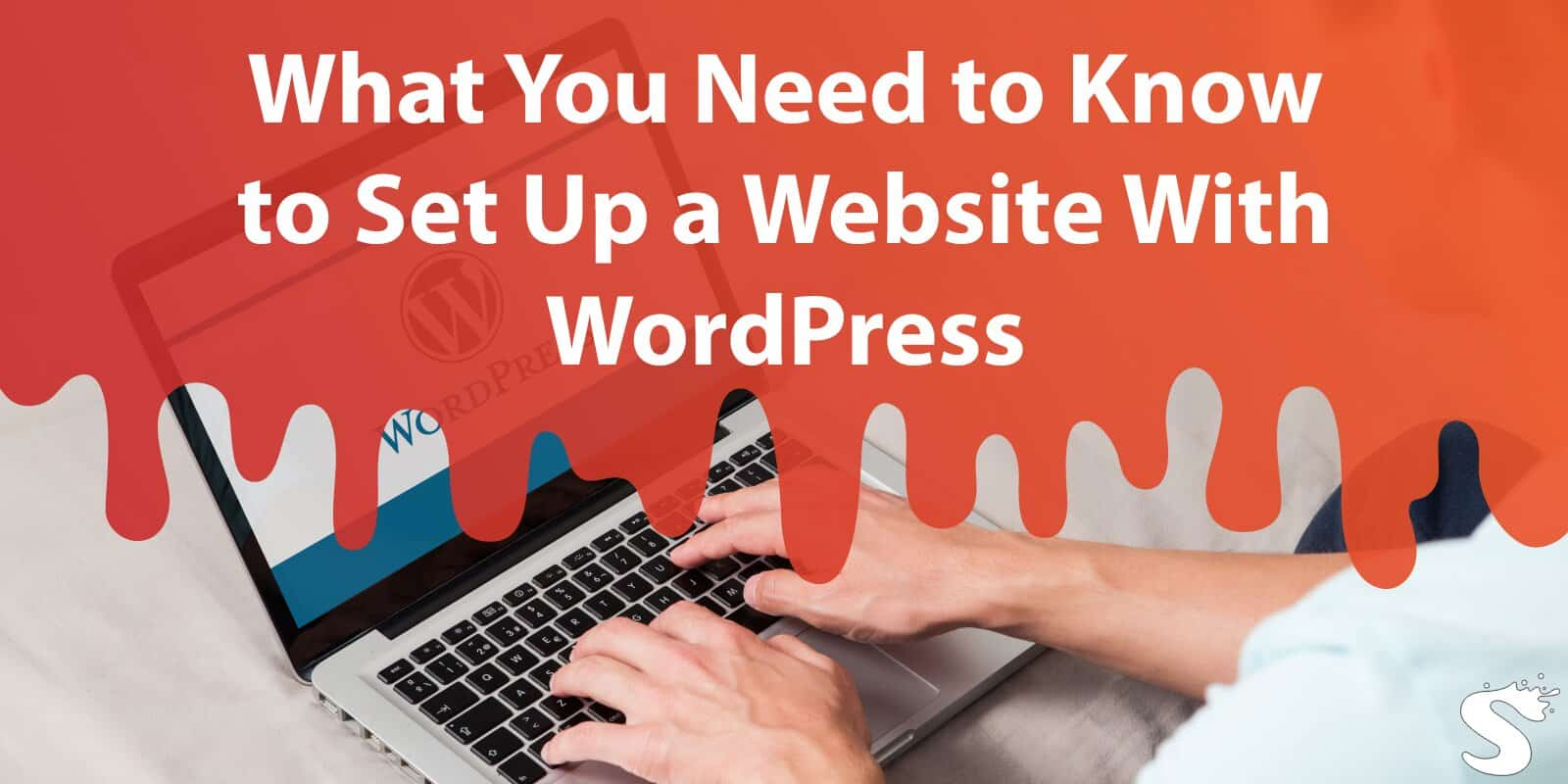 What You Need to Know to Set Up a Website With WordPress