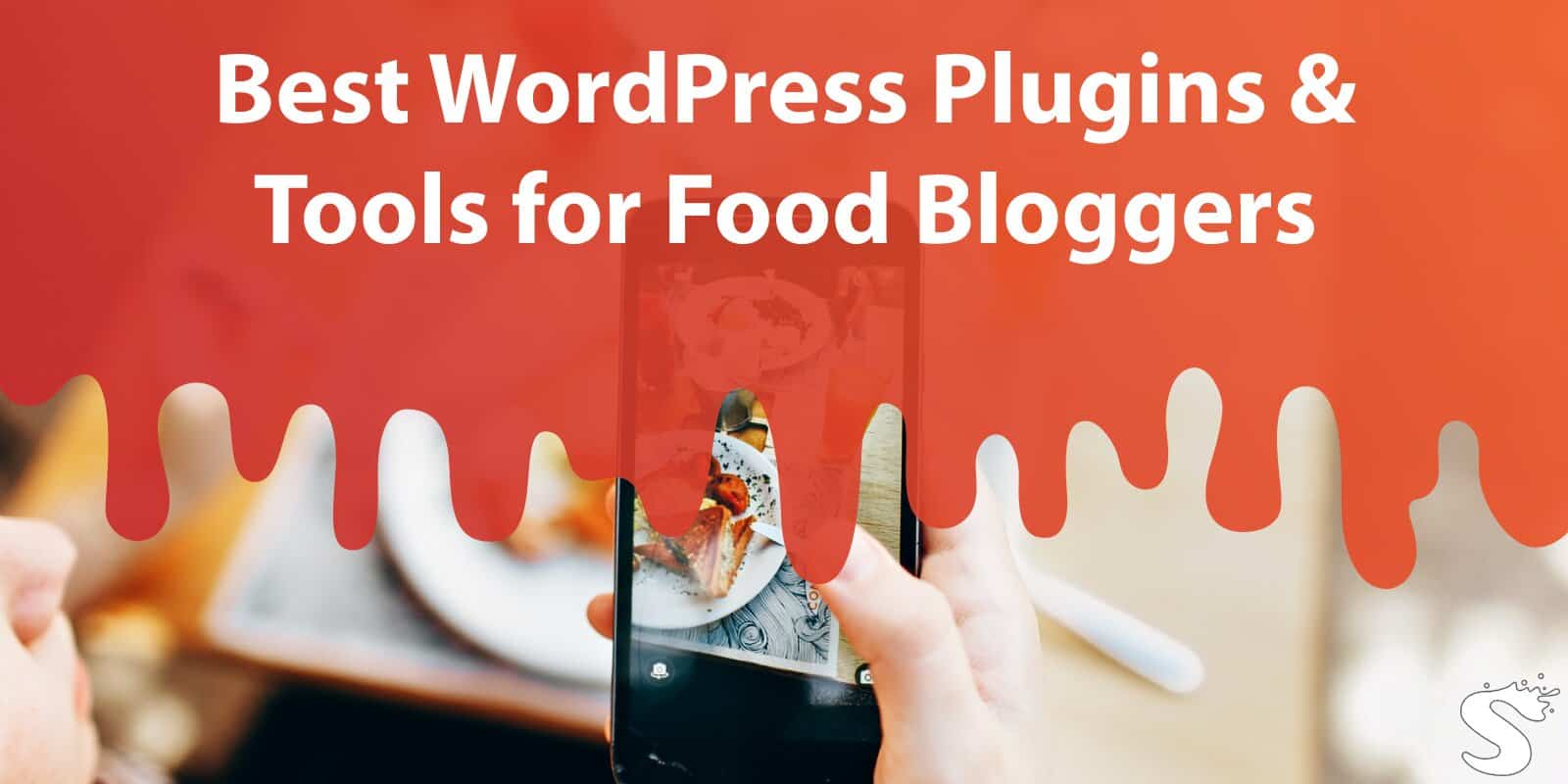 Best WordPress Plugins & Tools for Food Bloggers