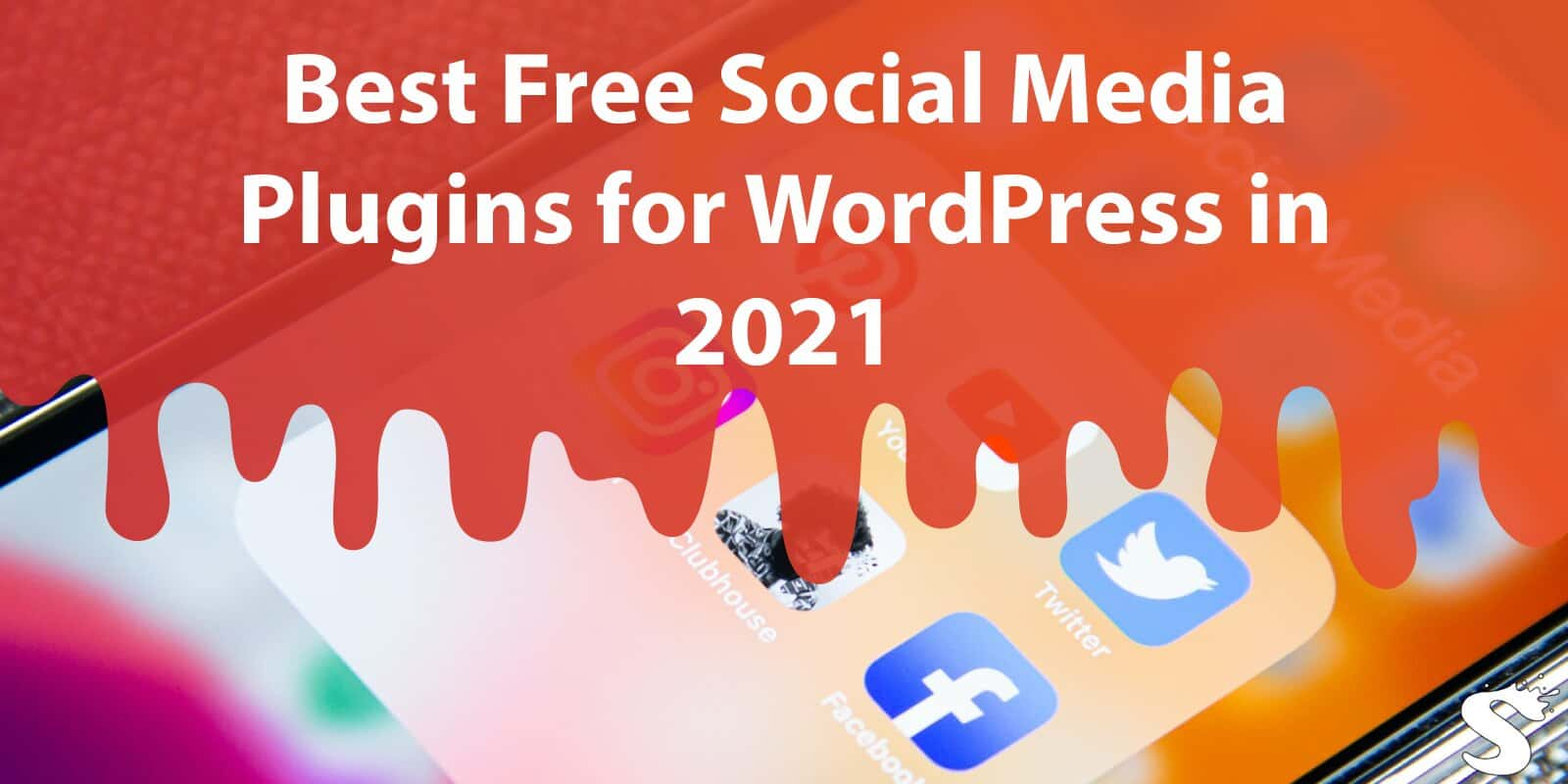 Best Free Social Media Plugins for WordPress in 2021 That Will Enhance Your Site Significantly
