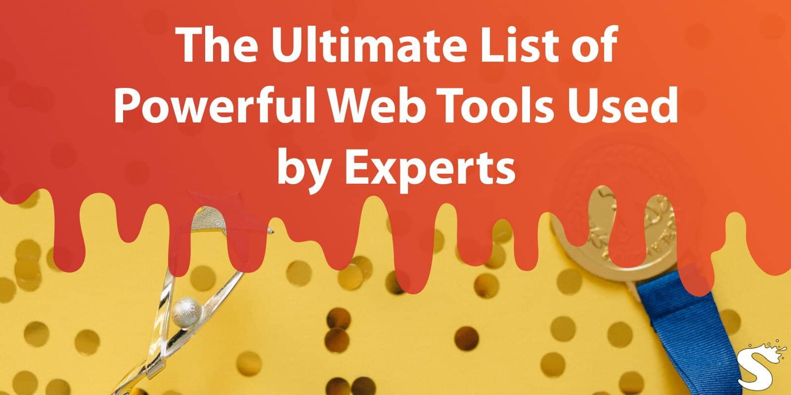 The Ultimate List of Powerful Web Tools Used by Experts