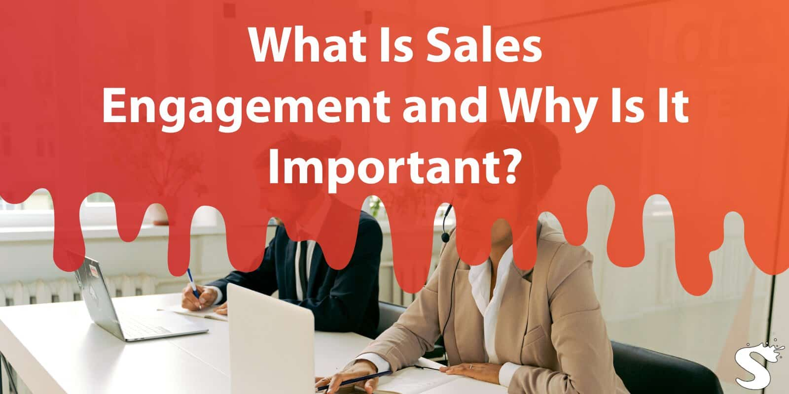 What Is Sales Engagement and Why Is It Important?
