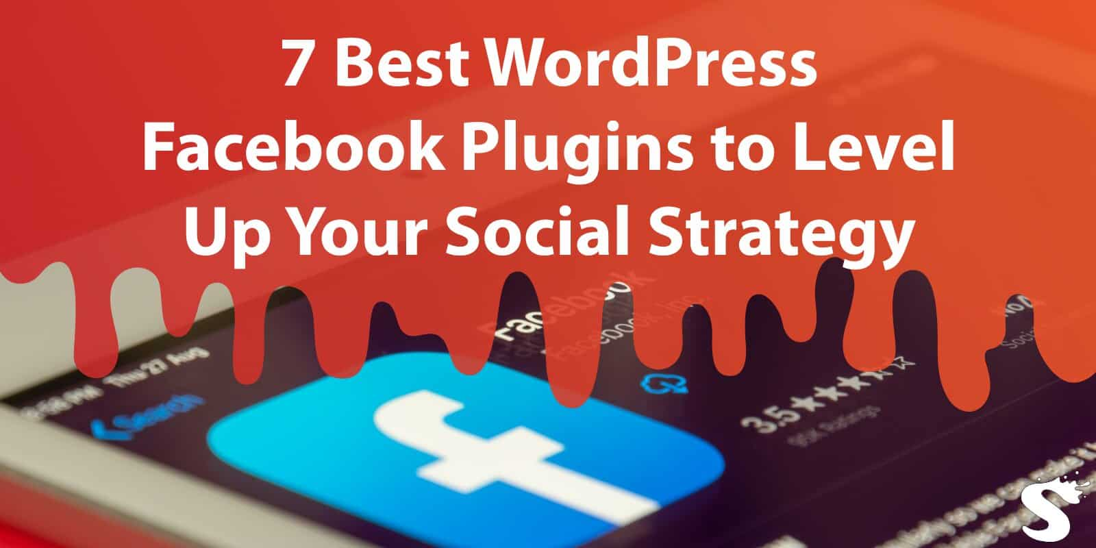 7 Best WordPress Facebook Plugins to Level Up Your Social Strategy