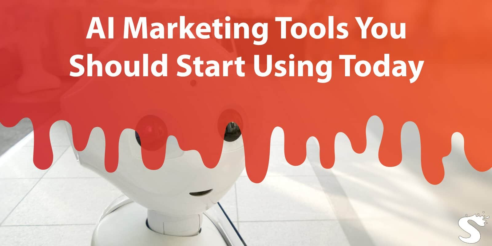 AI Marketing Tools You Should Start Using Today if You Want to Beat the Competition With Ease