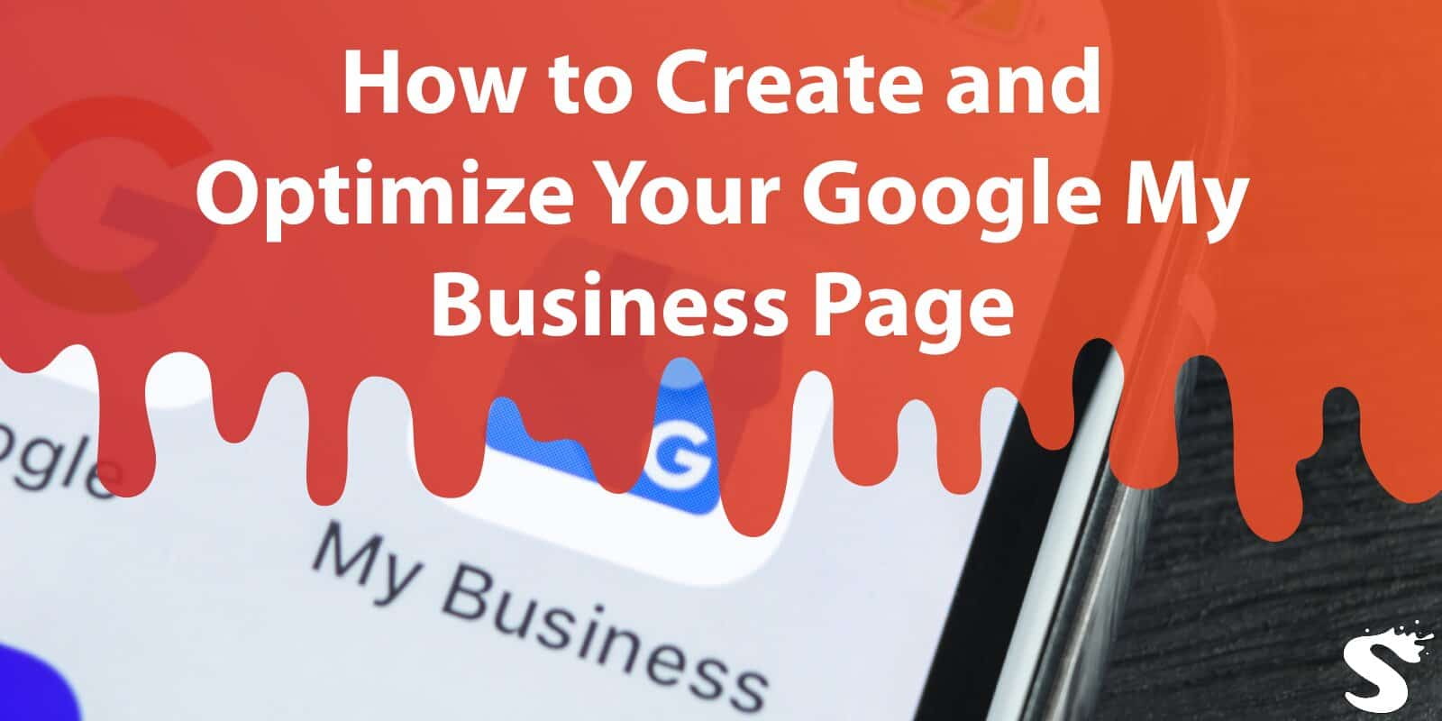 How to Create and Optimize Your Google My Business Page: Quick and Simple Tutorial