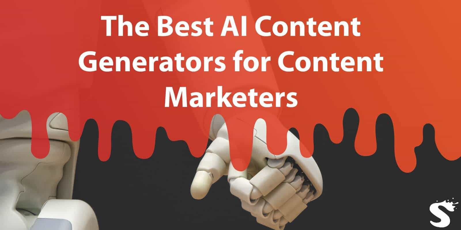 The Best AI Content Generators for Content Marketers: Use the Most Advanced Technology to Achieve Your Marketing Goals