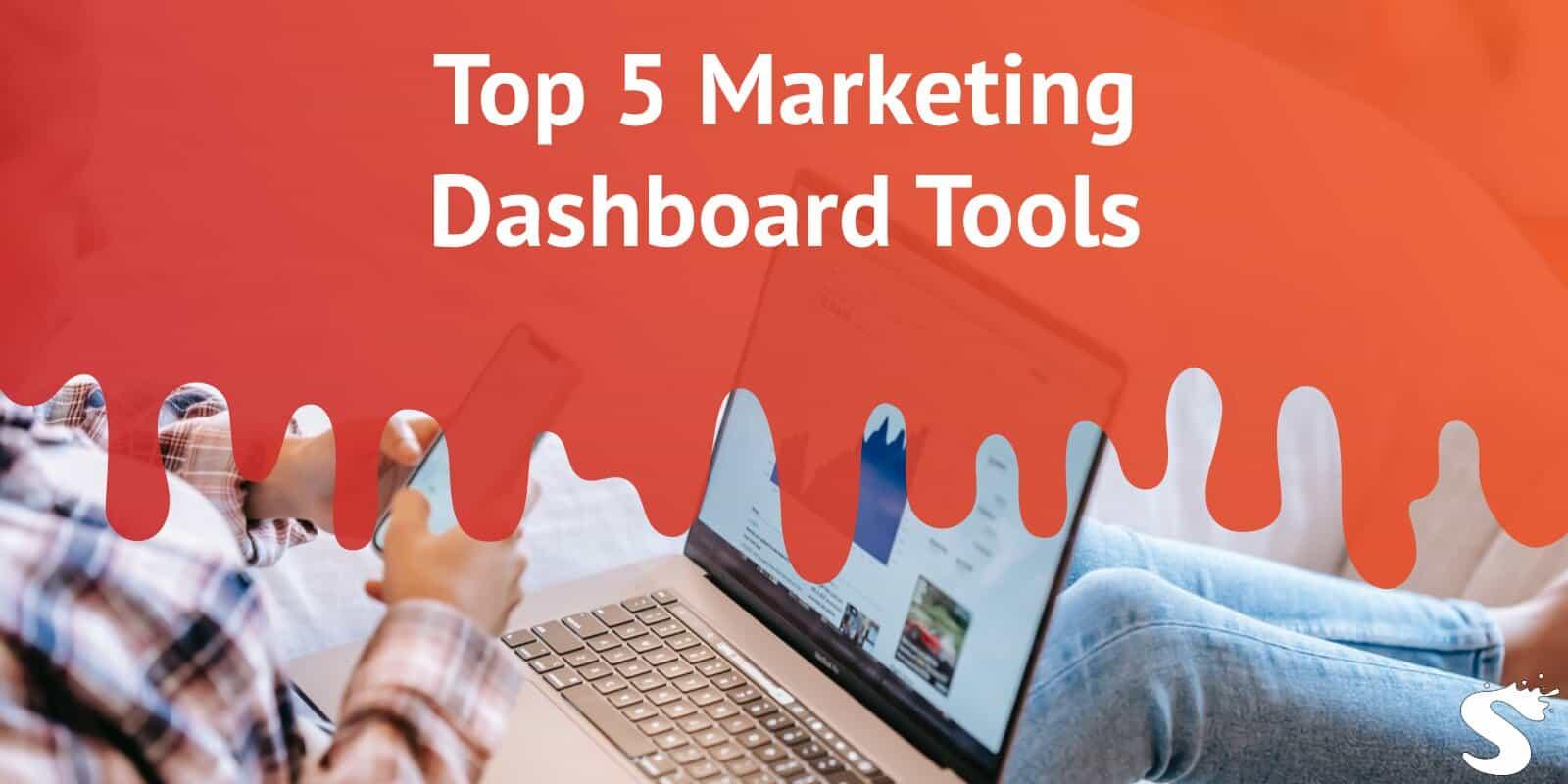 Top 5 Marketing Dashboard Tools