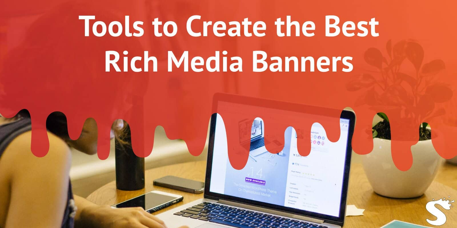 Tools to Create the Best Rich Media Banners