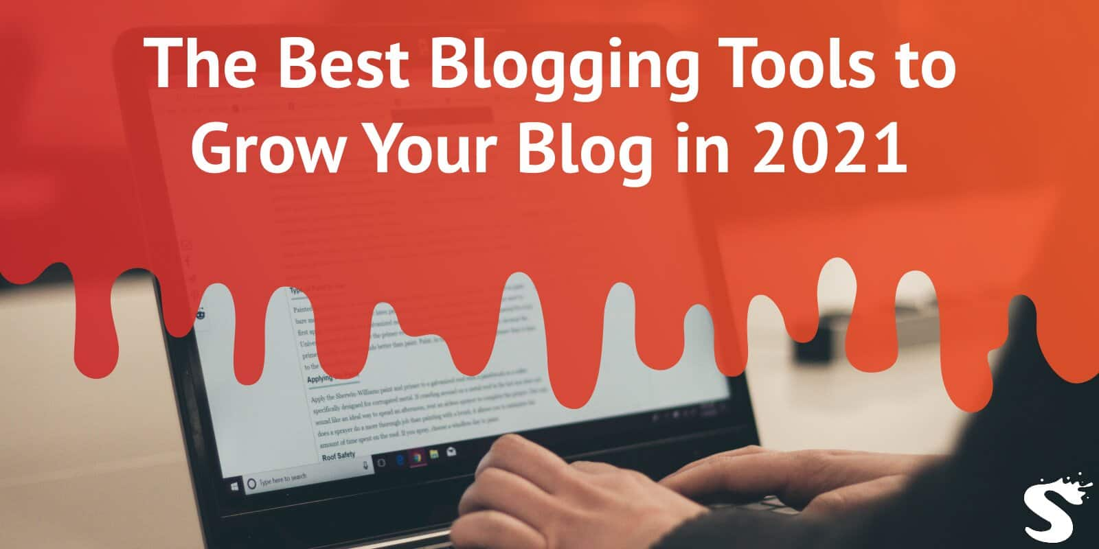 The Best Blogging Tools to Grow Your Blog in 2021