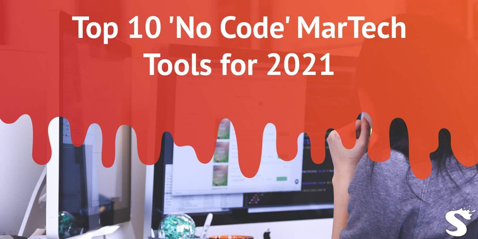 Top 10 'No Code' MarTech Tools for 2021
