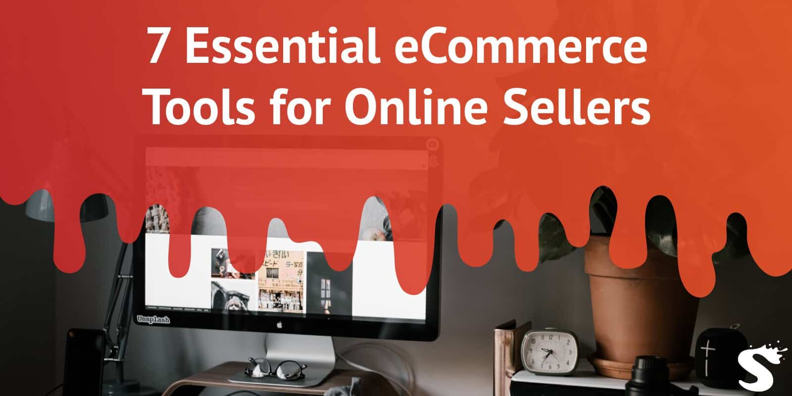 7 Essential eCommerce Tools for Online Sellers